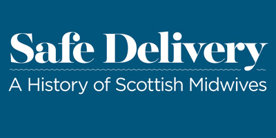 Safe Delivery: A History of Scottish Midwives | National
