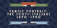 Family Portrait: The Scots - Italians 1890 -1940 - Image