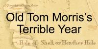 Old Tom Morris's Terrible Year